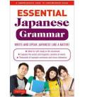 Essential Japanese Grammar (A Comprehensive Guide to Contemporary Usage)